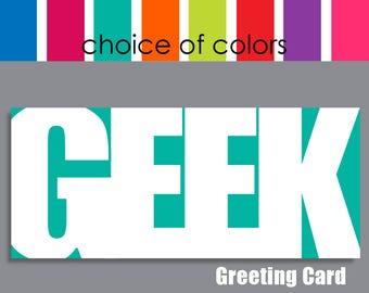 GEEK Greeting Card, geek birthday card, geek anniversary, geek graduation card, geek gift for him, friend card, typography, geek Valentine