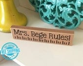 Personalized Teacher Ruler- Personalized Teacher Gift Teacher Gift Personalized Teacher Appreciation gift Teacher Name Plate Teacher gift