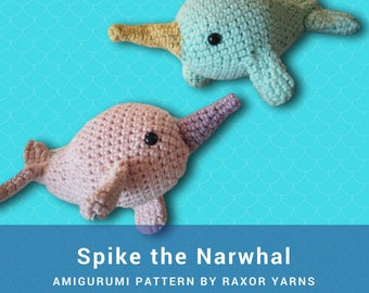 Spike the Narwhal Crochet Amigurumi Pattern DIY Make Your Own Crochet Whale Pattern Craft Artctic Sea Creature Deep Sea Narwhal