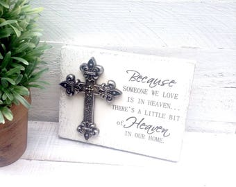 Because someone we love is in Heaven - With cross Wood sign ( size 5 3/4 in wide  X 4 1/2 in long 1 in thick)
