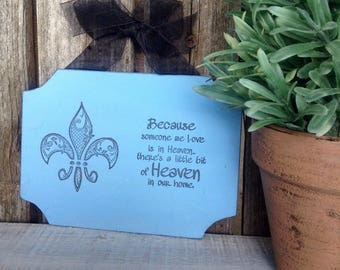 Because someone we love  is in HEAVEN (1) - Wood Sign  Size 6X4 in. Ready to hang with Organza Ribbon.