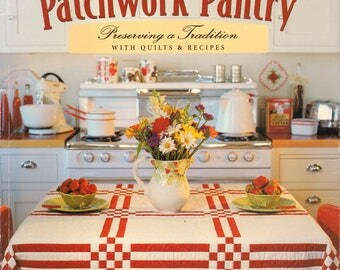 Patchwork Pantry Preserving a Tradition with QUilts and Recipes Suzette Halferty Carol C Porter