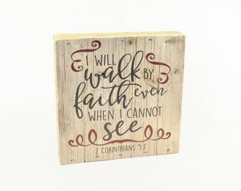 """I Will Walk By Faith Even When I Cannot See Pallet Box Sign 7.5"""" x 7.5"""""""