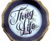 """Thug Life Display Plate 8.5"""""""