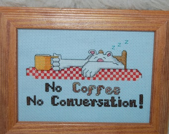 No Coffee - No Conversation! Completed and Framed Cross Stitch