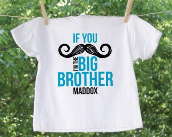 If you moustache I'm the Big Brother Personalized with Name // Big Brother Sibling Shirt - GC