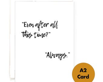 After All This Time Always - Harry Potter Card Snape Lily Evans - Happy Anniversary Love Celebrations Relationship - Blank Greeting Card