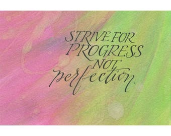 Strive for progress not perfection....Original art (#119) from 365 project (year 5)