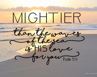 Mightier Than The Waves, Psalm 93:4, Bible Verse, Baptism Gift, Home Decor, Christian, Digital Print Download