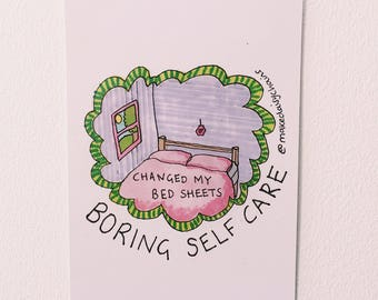 Changed my bedsheets #boringselfcare A5 print by Hannah Daisy