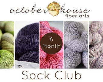 6 month SOCK club - October House Fiber Arts - Yarn of the Month Club