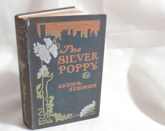 1903 First Edition of The Silver Poppy by Arthur Stringer