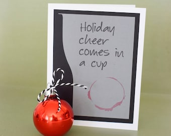 Handmade Greeting Card - Cut out Wine bottle - Holiday Cheer come in a Cup - Watercolored wine stain - blank inside - Christmas/ Hanukkah
