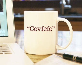"Coffee Mug Cup ""Covfefe"" Gift Present Office Decor President Trump Morning Tweet Donald Trump Jared Kushner Twitter Russia Putin"
