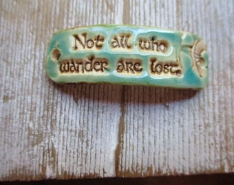 Not All Who Wander are Lost  bracelet cuff