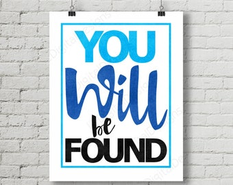 Dear Evan Hansen Inspired Fan Art, Printable Musical Quote, Word Art Poster, Evan Hansen You Will Be Found, 11x14 and 8x10 INSTANT DOWNLOAD