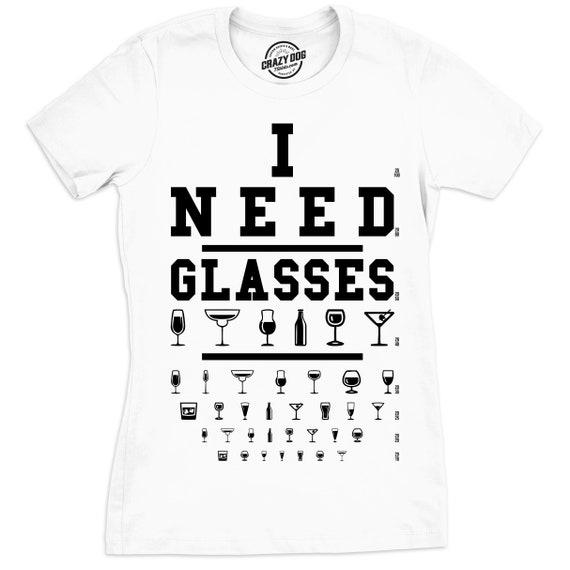 I Need Glasses Shirt Eye Chart Shirt Funny Drinking Shirt Womens