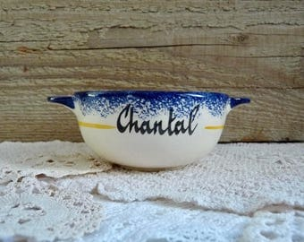 Vintage French NAME BOWL, CHANTAL. Hand Painted Cafe au Lait Bowl, Personalized Ceramics from France. Stamped S T R.