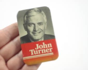 Vintage John Turner Button - Political Campaign  Badge Pin 1980s