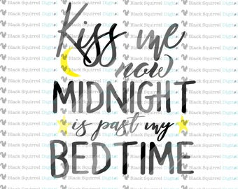 Kiss Me Now Midnight Is Past My Bedtime cute saying SVG Cut File, Cuttable, Cricut, Silhouette, HTV, DXF files, Print File, Clipart, onesie