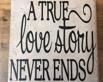 Decorative Tile with Saying A True Love Story Never Ends (Stand Included)