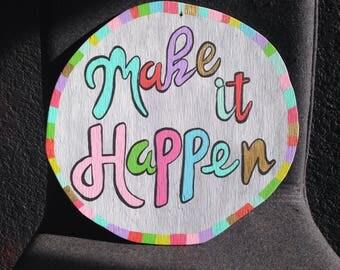 Make it Happen Door hanger Wall art Funny quote Salty Felines Cat quotes Wedding wreath Rescue pets
