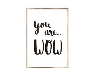 Art Print You Are WOW