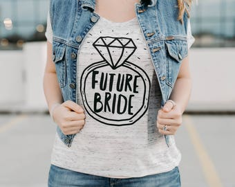 Fiance Shirt, Engagement Shirt, Engagement Gift, Bride to be shirt, Future Mrs Shirt, Engagement Ring, Engagement gift for Couples, Feyonce