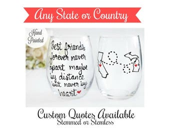 Long Distance Friendship Gift- State to State Wine Glass, Long Distance Friendship, Hand Painted Stemmed or Stemless Wine Glass