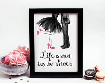 Life is short Buy the Shoes - Fashion Illustration French inspired quote print