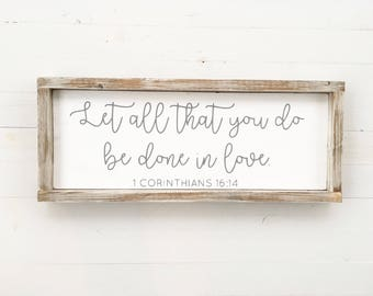 Let all that you do be done in love | 1 Corinthians 16:14| hand painted wood sign | gallery wall | custom wood sign | wood sign | scripture