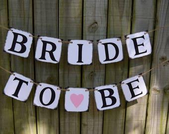 Wedding sign, Bridal Shower Decorations , Bridal Shower , Bride to be Banner , Wedding Banner , Rustic Wedding, Bachelorette Party