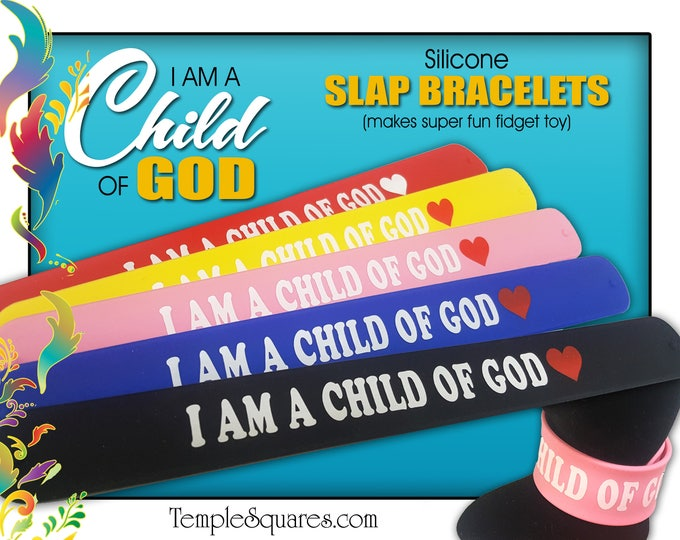 "2018 Primary  ""I Am A Child Of God"" silicone slap bracelet wristbands. Pack of 75 custom color combo"