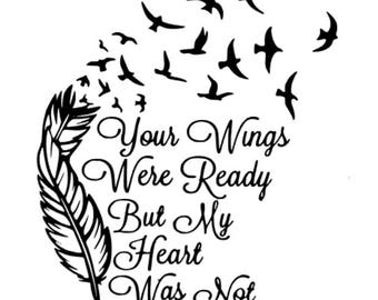 Your Wings Were Ready But My Heart Was Not - DECAL - Cars/Laptop/Bottles/Cups - Apply Yourself!