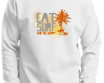 Cool Gift for Surfer Eat Surf and Be Happy Premium Crewneck Sweatshirt F260 - RV-85