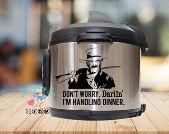 Instant pot Decal, sam elliott, IP decal, crock pot decal, pressure cooker