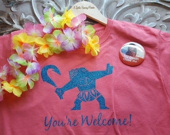You're Welcome Shirt- Maui Shirt- Moana Shirt- Magic Kingdom Shirt- Disney Vacation Shirt