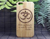OM Buddha Quote iPhone 8 Plus Case. With our Thoughts We Make the World Bamboo Wood Cover Buddhist Symbol Mediation Quotes  Zen iMakeTheCase