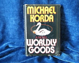 Worldly Goods By Michael Korda 1982