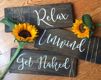 Relax Unwind Get Naked Bathroom Signs
