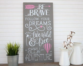 Be Brave, Follow Your Dreams, Live Wild and Free, Seek Adventure, Girls Room Decor, Arrow Wall Decor
