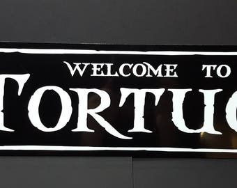Pirates - Welcome to Tortuga Metal Sign