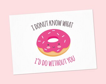 Happy Valentine's day card wuth donut kawaii - PDF DIY Printable A6 cute thank you card - I donut know what I'd do without you