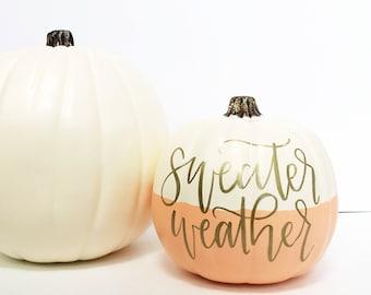Calligraphy pumpkin, Hand Lettered Pumpkin, Fall Decor, Sweater Weather, Hand Painted Pumpkin, Fall Pumpkin, Pumpkin Decor,  White Pumpkin