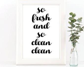 So Fresh and So Clean Clean // Art Print // Bathroom Decor // Home Decor // Laundry Room // Lyrics