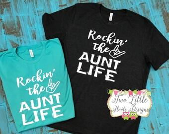 Rockin' the Aunt Life Shirt  - Aunt Shirt ~ Aunt Tee  ~  Aunt Life ~ Aunt shirt