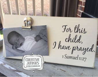 For this Child, I have Prayed Photoboard Frame w/Clip, Picture Frame, Memo Board