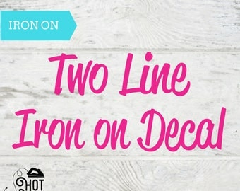 Iron on Decal - Personalized - Custom - Name Iron on Decal - Any Color - Any Font - Applique - T Shirt - Tank Top - Tote Bag - You Design