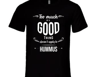 Too Much Hummus T Shirt