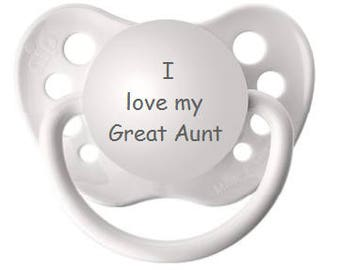 Future Great Aunt - Pregnancy Reveal to Great Aunt - Gift for Baby from Aunt - I love my Great Aunt Pacifier - Pregnancy Announcement Paci